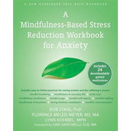 Mindfulness-Based Stress Reduction Workbook for Anxiety (BOK)