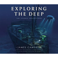 Exploring the Deep: The Titanic Expeditions (BOK)