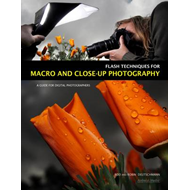 Flash Techniques for Macro and Closeup Photography: A Guide for Digital Photographers (BOK)