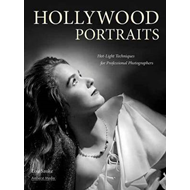 Hollywood Portraits: Hot-Light Techniques for Professional Photographers (BOK)