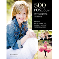 500 Poses For Photographing Children: A Visual Sourcebook for Digital Portrait Photographers (BOK)