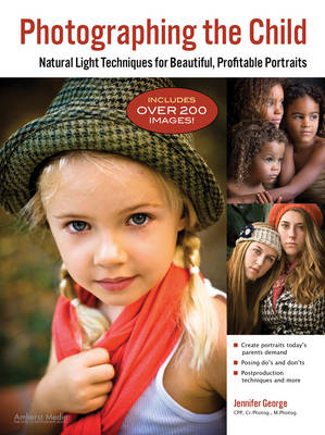 Photographing the Child: Natural Light Portrait Techniques for Photographers (BOK)