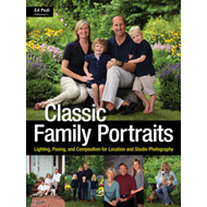 Classic Family Portraits: Lighting, Posing, and Composition for Location and Studio (BOK)