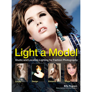 Light a Model: Studio and Location Lighting Techniques for Fashion Photography (BOK)