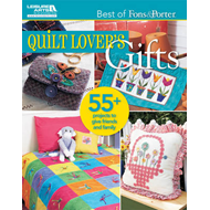 Quilt Lover's Gifts: 55+ Projects to Give Friends and Family (BOK)