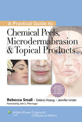 Practical Guide to Chemical Peels, Microdermabrasion & Topic (BOK)