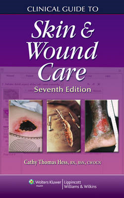 Clinical Guide to Skin and Wound Care (BOK)