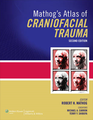 Mathog's Atlas of Craniofacial Trauma (BOK)