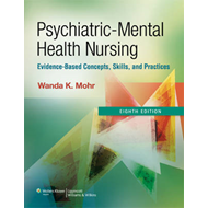 Psychiatric Mental Health Nursing: Evidence-Based Concepts, Skills, and Practices (BOK)