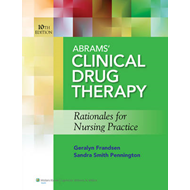 Abrams' Clinical Drug Therapy: Rationales for Nursing Practice (BOK)