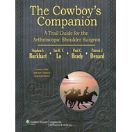 The Cowboy's Companion: A Trail Guide for the Arthroscopic Shoulder Surgeon (BOK)
