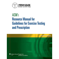 ACSM's Resource Manual for Guidelines for Exercise Testing a (BOK)