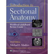 Introduction to Sectional Anatomy Workbook and Board Review (BOK)