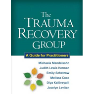 The Trauma Recovery Group: A Guide for Practitioners (BOK)