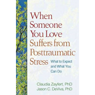 When Someone You Love Suffers from Posttraumatic Stress (BOK)