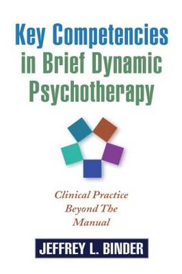 Key Competencies in Brief Dynamic Psychotherapy: Clinical Practice Beyond the Manual (BOK)