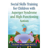 Social Skills Training for Children with Asperger Syndrome and High-Functioning Autism (BOK)