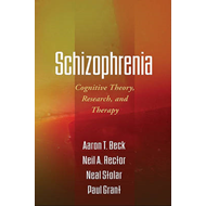 Schizophrenia: Cognitive Theory, Research, and Therapy (BOK)