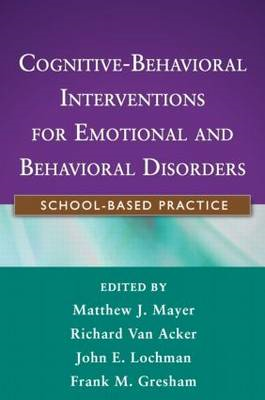 Cognitive-Behavioral Interventions for Emotional and Behavioral Disorders: School-Based Practice (BOK)