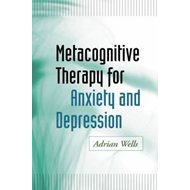Metacognitive Therapy for Anxiety and Depression (BOK)