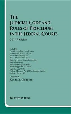 Clermont's the Judicial Code and Rules of Procedure in the F (BOK)