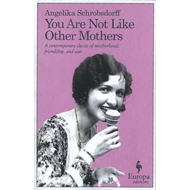 You Are Not Like Other Mothers (BOK)