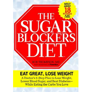 The Sugar Blockers Diet: Lose Weight and Control Diabetes While Eating the Carbs You Love (BOK)