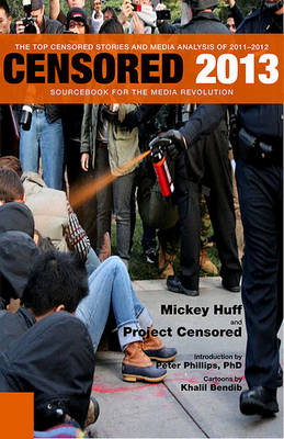 Censored 2013: The Top Censored Stories and Media Analysis of 2011-2012 (BOK)