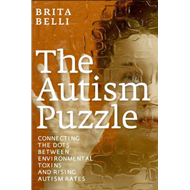 The Autism Puzzle: Connecting the Dots Between Enviromental Toxins and Rising Autism Rates (BOK)