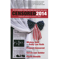 Censored: Fearless Speech in Fateful Times; the Top Censored Stories and Media Analysis of 2012-13: (BOK)