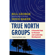 True North Groups: A Powerful Path to Personal and Leadership Development (BOK)