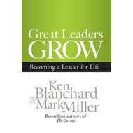 Great Leaders Grow: Becoming a Leader For Life (BOK)