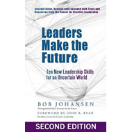 Leaders Make the Future: Ten New Leadership Skills for an Un (BOK)