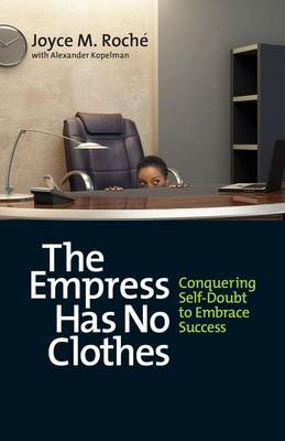 Empress Has No Clothes; Conquering Self-Doubt to Embrace Suc (BOK)