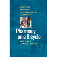 Pharmacy on a Bicycle: Innovative Solutions for Global Health and Poverty (BOK)