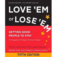 Love 'Em or Lose 'Em: Getting Good People to Stay (BOK)