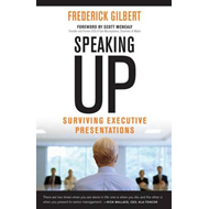 Speaking Up: Surviving Executive Presentations (BOK)
