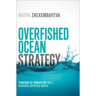 Overfished Ocean Strategy: Powering Up Innovation for a Reso (BOK)