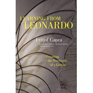 Learning from Leonardo; Decoding the Notebooks of a Genius (BOK)