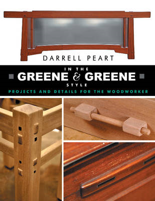 In the Greene & Greene Style : Projects and Details for the Woodworker (BOK)