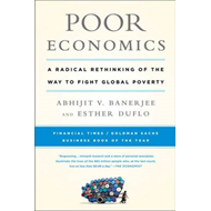 Poor Economics: A Radical Rethinking of the Way to Fight Global Poverty (BOK)
