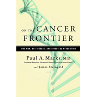 On the cancer frontier: One man, one disease, and a medical revolution (BOK)