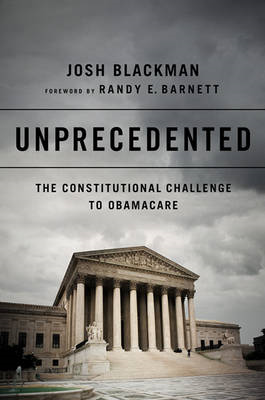Unprecedented: The Constitutional Challenge to Obamacare (BOK)