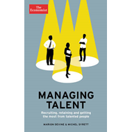 Managing Talent: Recruiting, Retaining and Getting the Most from Talented People (BOK)
