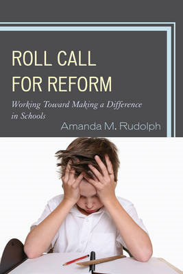Roll Call for Reform: Working Toward Making a Difference in Schools (BOK)