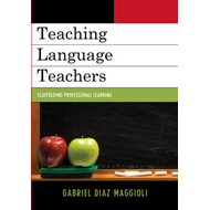 Teaching Language Teachers: Scaffolding Professional Learning (BOK)