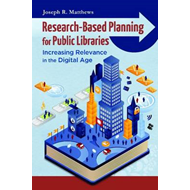 Research-Based Planning for Public Libraries: Increasing Relevance in the Digital Age (BOK)