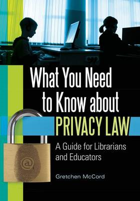 What You Need to Know About Privacy Law: A Guide for Librarians and Educators (BOK)