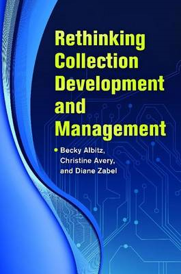 Rethinking Collection Development and Management (BOK)