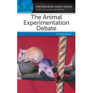 The Animal Experimentation Debate: A Reference Handbook (BOK)